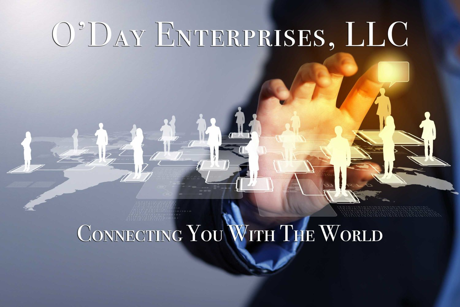 O'Day Enterprises, LLC - Connecting You With The World